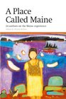 Place Called Maine 24 Writers on the Maine Experience