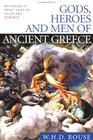 Gods Heroes and Men of Ancient Greece