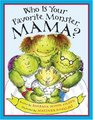 Who Is Your Favorite Monster Mama