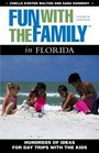 Fun with the Family in Florida 4th Hundreds of Ideas for Day Trips with the Kids