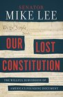 Our Lost Constitution The Willful Subversion of America's Founding Document