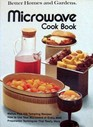 Microwave Cook Book (Better Homes and Gardens Books)