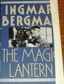 The Magic Lantern : An Autobiography