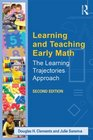 Learning and Teaching Early Math The Learning Trajectories Approach