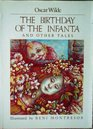 The Birthday of the Infanta: And Other Tales