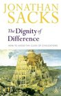 Dignity of Difference: How to Avoid the Clash of Civilizations