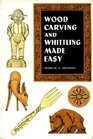 Wood Carving and Whittling Made Easy