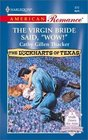 The Virgin Bride Said, 'Wow!' (The Lockharts Of Texas) (Harlequin American Romance, No 870)