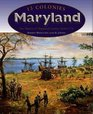 Maryland The History of Maryland Colony 1634-1776
