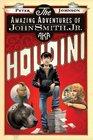 The Amazing Adventures of John Smith Jr AKA Houdini
