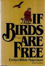If Birds Are Free