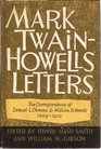 Mark Twain-Howells Letters The Correspondence of Samuel L Clemens and William Dean Howells 1872-1910