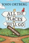 All the Places You'll Go    Except When You Don't God Has Placed before You an Open Door  What Will You Do