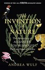 The Invention of Nature The Adventures of Alexander Von Humboldt the Lost Hero of Science