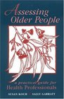 Assessing Older People A Practical Guide For Health Professionals