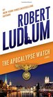 The Apocalypse Watch A Novel