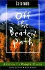Colorado Off the Beaten Path 6th A Guide to Unique Places