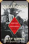 The Vagabonds The Story of Henry Ford and Thomas Edison's Ten-Year Road Trip