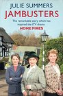 Jambusters: The Remarkable Story Which Has Inspired the ITV Drama, Home Fires