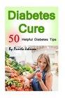 Diabetes Cure 50 Helpful Diabetes Tips