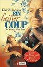 Ein heier Coup Der Roman zum Film