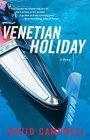 Venetian Holiday : A Novel