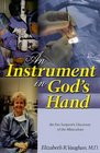An Instrument in God's Hand  An Eye Surgeon's Discovery of The Miraculous