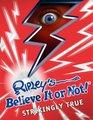 Ripley's Believe It Or Not Strikingly True