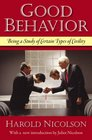 Good Behavior Being a Study of Certain Types of Civility