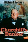 Churchill's Bunker The Cabinet War Rooms and the Culture of Secrecy in Wartime London