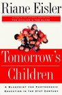 Tomorrow's Children A Blueprint for Partnership Education in the 21st Century