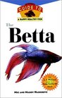 The Betta  An Owner's Guide toa Happy Healthy Fish
