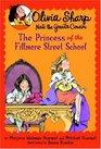 The Princess of the Fillmore Street School (Olivia Sharp Agent for Secrets)