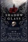 The Shadow Glass (Bone Witch, Bk 3)