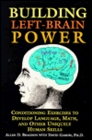 Building Left-Brain Power Conditioning Exercises to Develop Language Math and Other Uniquely Human Skills
