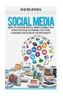 Social Media How To Master Social Media Marketing With Twitter Facebook YouTube LinkedIn Instagram Google And Pinterest