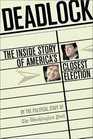 Deadlock The Inside Story oF America's Closest Election