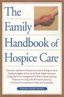 The Family Handbook of Hospice Care