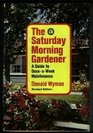 The Saturday morning gardener A guide to once-a-week maintenance