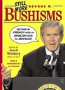 Still More George W Bushisms  Neither in French nor in English nor in Mexican