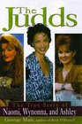 The Judds The True Story of Naomi Wynonna and Ashley