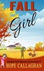 Fall Girl (The Garden Girls) (Volume 9)
