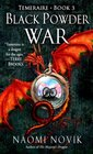 Black Powder War (Temeraire, Bk 3)