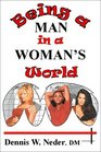 Being a Man in a Woman's World