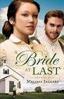 A Bride at Last (Unexpected Brides, Bk 3)