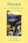 Watersheds: Classic Cases in Environmental Ethics (Philosophy)