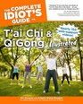 The Complete Idiot's Guide to T'ai Chi  QiGong Illustrated Fourth Edit