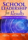 School Leadership for Results Shifting the Focus of Leader Evaluation