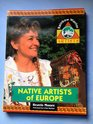 Native Artists of Europe An Introduction to the Traditional Art Forms and Cultures of Europe