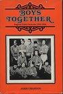 Boys Together English Public Schools 1800-64